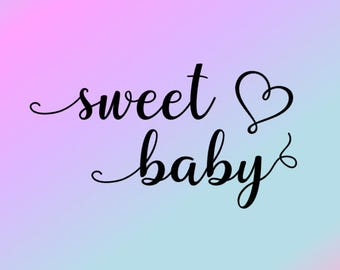 Sweet Baby - Vinyl Wall Decal - Nursery Wall Decor - Wall Decal - Baby Wall Decor - Vinyl Decor - Nursery Decor - Nursery - Baby Wall Decor