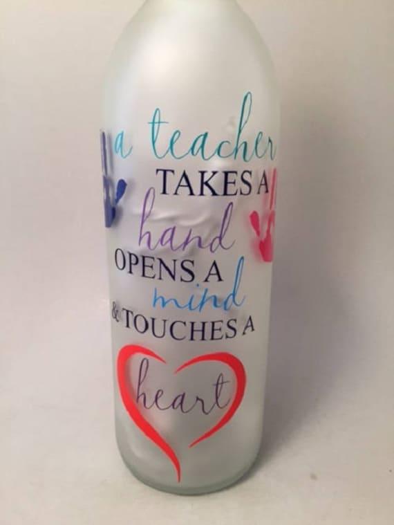 A Teacher Takes a Hand Opens a Heart  Vinyl Wine Bottle Sticker End of term Gift