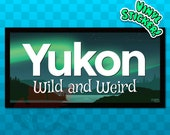 BUMPER STICKER Yukon Wild and Weird | Yukon Canada | Yukon Territory | Northern Lights Sticker | | Aurora Sticker | Aurora Borealis Sticker