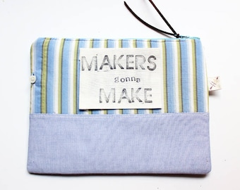 MAKERS GONNA MAKE zipper pouch gift for her crafter shirt gift under 20 makeup bag funny saying handmade bag maker movement quote shirt