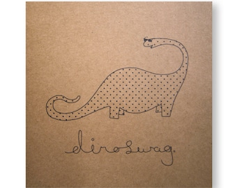 Dinoswag Illustrated Card, Greeting Card, Dinosaur Card, Swag, Handmade Greeting Card
