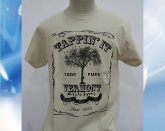 Tappin' it - 100% Pure Vermont Maple Syrup T Shirt