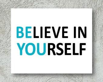 Be You, Believe in Yourself Black Blue saying Printable Digital Art - Digital download, instant art work - Motivational Poster, Inspiration