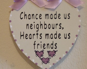 Neutral GOSSIP Decorative Handcrafted Wooden Sign CHANCE MADE US NEIGHBOURS