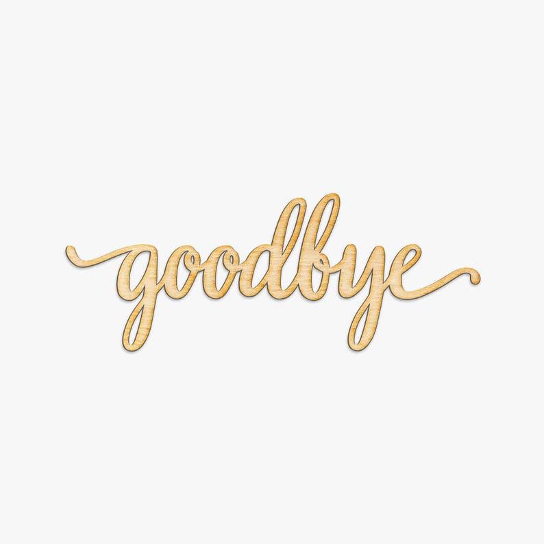script goodbye wood sign wood sign art wooden goodbye  etsy