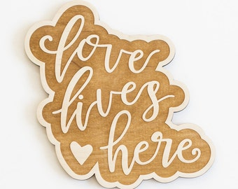 Love Lives Here Wood Sign - House Quote, Engraved Wood Sign, Love Lives Here Quote, Love Quote Sign, Wood Sign Wall Decor, Rustic Wood Art