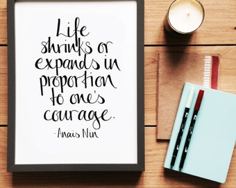 Calligraphy Print 'Life shrinks or expands...' - Anaïs Nin / home / wall decoration / quote / inspirational / A4 / A3
