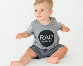 Gifts for Dad. Dad Shirt. Toddler t shirt. Baby onesie. New dad. Fathers Day. Rad Like my Dad