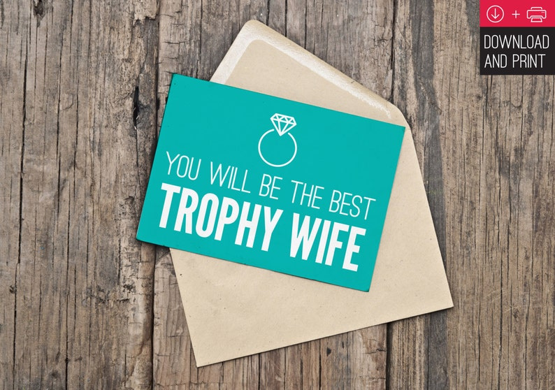 Engagement Card  Wedding Card  Funny Engagement  Greeting Card  Printable  Instant Download  You will be the best trophy wife