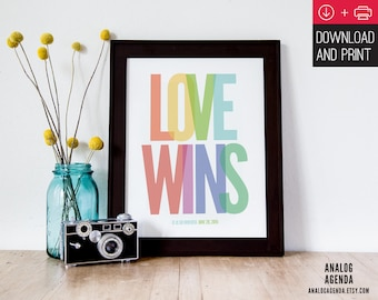 Love Wins Poster / INSTANT DOWNLOAD / PRINTABLE / Love Wins. It is so ordered. June 26, 2015