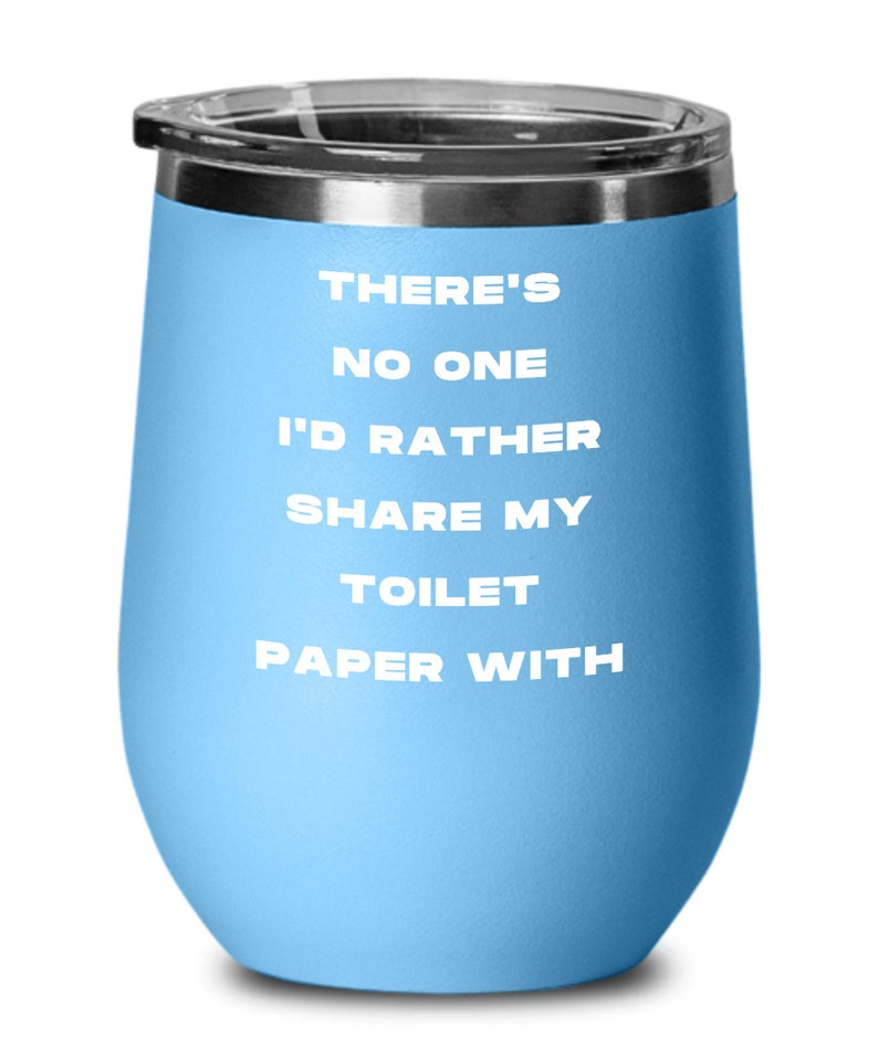 Funny Wine Tumbler for Husband Gag Gift for Boyfriend Wife Mug Girlfriend Gifts There/'s No One I/'d Rather Share My Toilet Paper With