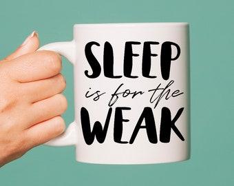 Sleep Is For Weak Etsy