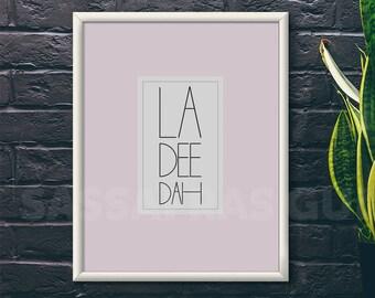 """La Dee Dah 8x10"""" Digital Download Wall Art"""