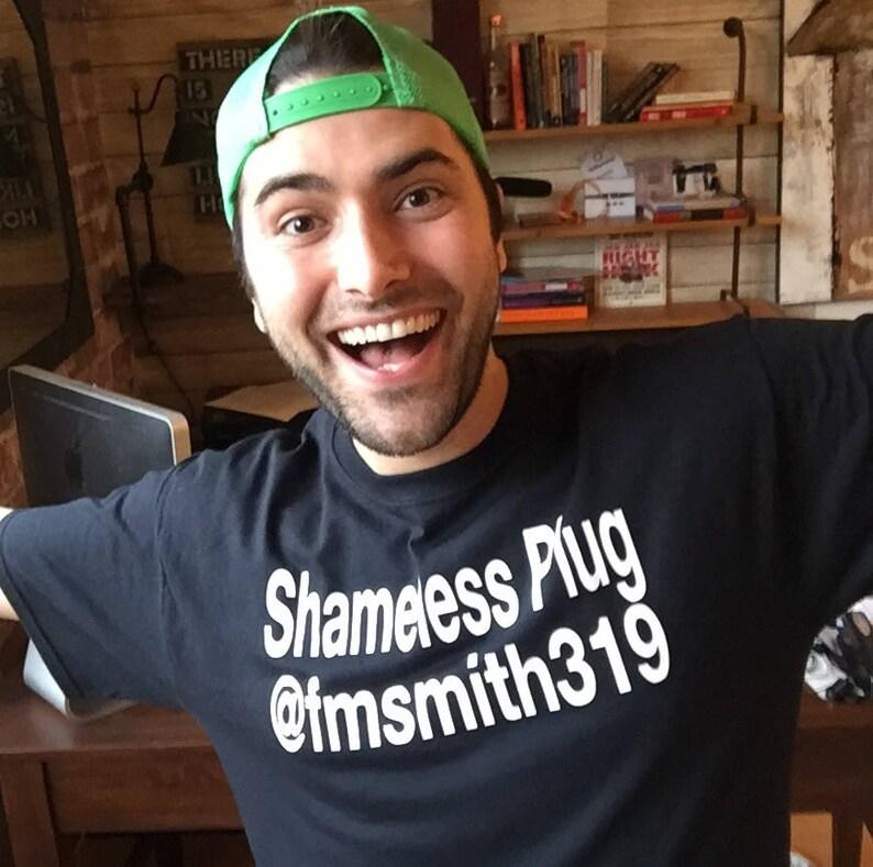 1f35d29230c905 Shameless plug Shameless plug shirt Social media shirt
