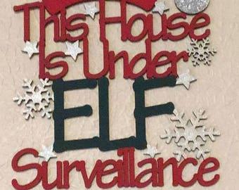 This house is under elf surveillance - sign