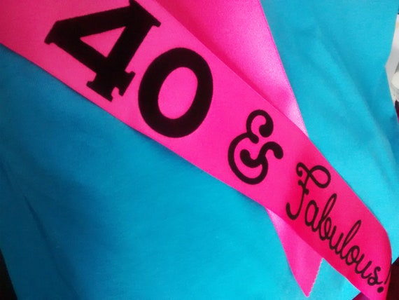 40th Birthday Sash 40 And Fabulous Personalized
