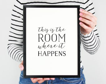 HAMILTON - This is the Room Where it Happens - Office Art, Classroom Decor, Bedroom, Bathroom, Home Decor, Musical
