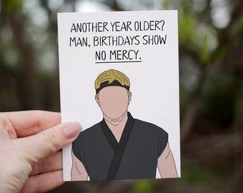 Cobra Kai Birthday Card- Johnny Lawrence, Best Friend Card, Birthday Card, Strike Hard, No Mercy, Funny Birthday Card, Karate Kid