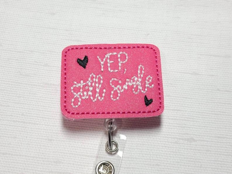 Still Single Valentine/'s day badge reel Valentines day work id holder funny v-day badge reels single id work reels
