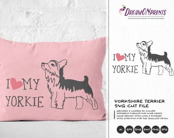 Yorkie SVG Yorkshire Terrier, I Love My Yorkie SVG, Pets Svg Cut File Animals, Dogs DXF File for Cricut, Silhouette Cutting Machines DOP068