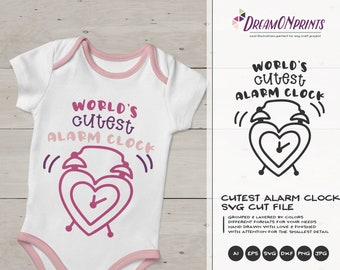 Baby SVG Shirt Design | World's Cutest Alarm Clock SVG | Fun Design