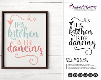 This Kitchen is for Dancing Svg Kitchen SVG, Kitchen Sign SVG, Apron Svg Designs, Sign Making Cooking svg Cricut Explore DOP309
