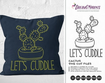 Cactus SVG Let's Cuddle SVG, Cacti svg, Valentines Days Svg Cactus Quotes, Fun SVG for Cricut, Svg for Silhouette DOP053