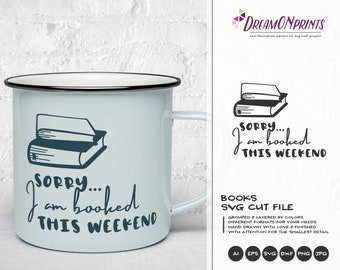 Sorry I am Booked this Weekend | Book Lover SVG | Librarian SVG