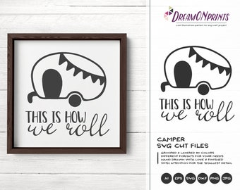 This is How We Roll Svg Camping SVG, Happy Camper SVG, Camper Svg Camp Cut Files, Vacation Camping svg for Cricut, Silhouette SVG DOP229