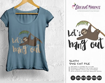 Sloth SVG Lets Hang Out SVG, Cute Sloth SVG Cut Files, Animals Sag DOP026