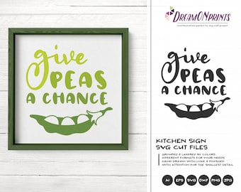 Funny Kitchen Svg Peas Svg, Give Peas a Chance Svg Food Pun Svg Kitchen Svg, Apron Svg Designs Cut File, Cooking svg Cricut Explore DOP348