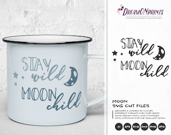 Stay Wild Moon Child SVG, Kids Room svg, Moon Svg Cut File, Kids Svg, Baby Boy Svg Baby Girl, Newborn Svg for Silhouette & Cricut DOP202