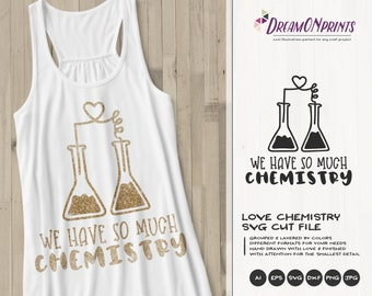 Love Chemistry SVG | We Have So Much Chemistry SVG