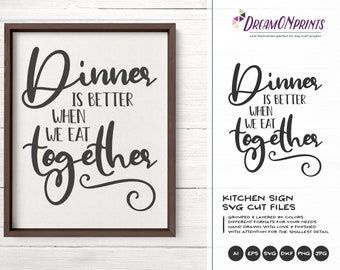 Kitchen SVG, Dinner is Better when we Eat Together SVG, Apron Svg Designs, Sign Making Cooking svg Cricut Explore DOP210