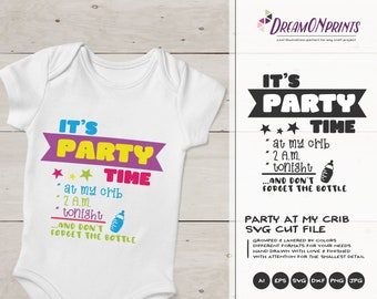 Fun Baby SVG, Party at My crib Svg, New Born Svg, New Baby Svg, Kids SVG, DXF for Cricut, Silhouette Cutting Machines DOP361