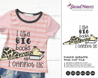 Giraffe Svg Books Cut File | I Like Big Books and I cannot Lie | Librarian SVG