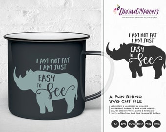 Rhino SVG, I am Not Fat Svg I am Easy to See Svg Unicorn Svg, Rhinoceros Svg, Real Unicorns Have Curves, Unicorn Cut files DOP121