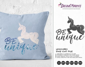 Unicorn SVG Be Unique Svg, Unicorn Cut File Svg, Vector Unicorn SVG, DXF, Girls Svg for Silhouette, Svg for Cricut Cut Files DOP019