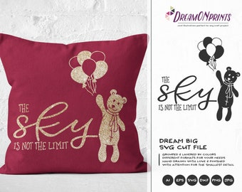 Teddy Bear svg, Ballons Svg The Sky is the Limit SVG, Dreams, Love Toddler Svg Files Saying for Cricut Explore and More, Paper Plane DOP149