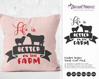 Farm Svg, Life is Better on the Farm Svg, Cow Svg, Sheep Svg Cut Files, Farm Animals Svg, Farmhouse Svg  for Cutting and Printing DOP284