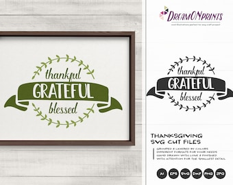Thankful Grateful Blessed SVG, Thanksgiving svg, Thankful svg, Grateful svg, Blessed svg, Fall svg, Religious, Cricut, Cameo,  SVG DOP366