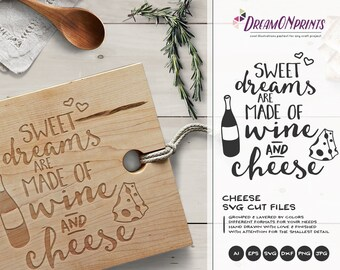 Wine SVG Cheese svg Sweet Dreams are Made of Wine and Cheese SVG Cut Files for Cricut or Silhouette, Photographer svg, Wedding SVG DOP086