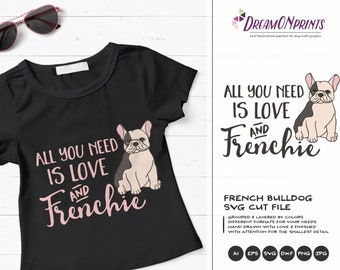 Frenchie SVG French Bulldog, All You Need is Love SVG, Pets Svg Cut File, Dogs DXF File for Cricut, Silhouette Cutting Machines DOP070