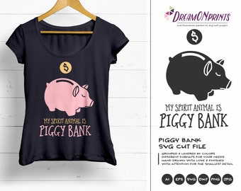 Piggy Bank SVG My Spirit Animal is Piggy Bank Svg, Savings Svg, Funds Svg Money Svg Cut Files DOP116