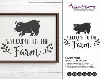 Welcome to the Farm SVG, Pig Svg Farm Animals Svg Cut File, Farm House svg Sign Making Svg Files for Cutting and Printing DOP260