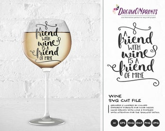 A Friend with Wine is a Friend of Mine SVG File, Wine Svg, Wine Lover SVG, Love SVG Svg Files for Cricut, Silhouette Cutting Machines DOP084