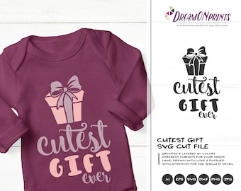 Baby Shirt SVG Newborn | Cutest Gift Ever Design | Funny SVG Cut Files