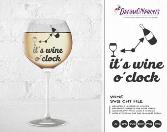 It's Wine O'Clock SVG, Wine Svg Files, Wine Cut Files Wine Lover SVG Shirt Stencils, Wine Glass Decals SVG for Cricut, Silhouette DOP079