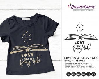 Lost in a Fairy Tale Svg |Book Svg | Cut File | Girls SVG | Reading SVG