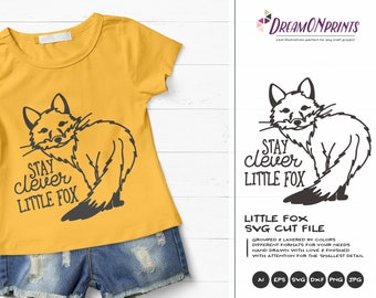 Fox SVG Stay Clever Little Fox, Kids SVG, Cute Wild Svg Cut File, Nature, Animals Svg DXF for Cricut, Silhouette Cutting Machines DOP333
